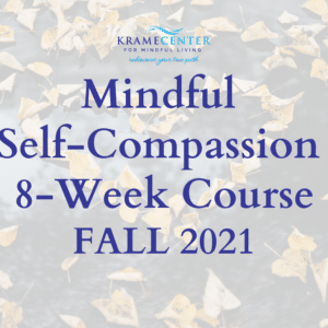 Mindful Self-Compassion Online course | Fall 2021 Registration