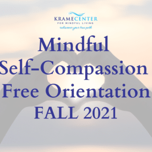 Mindful Self-Compassion Online Course | Fall 2021 Orientation