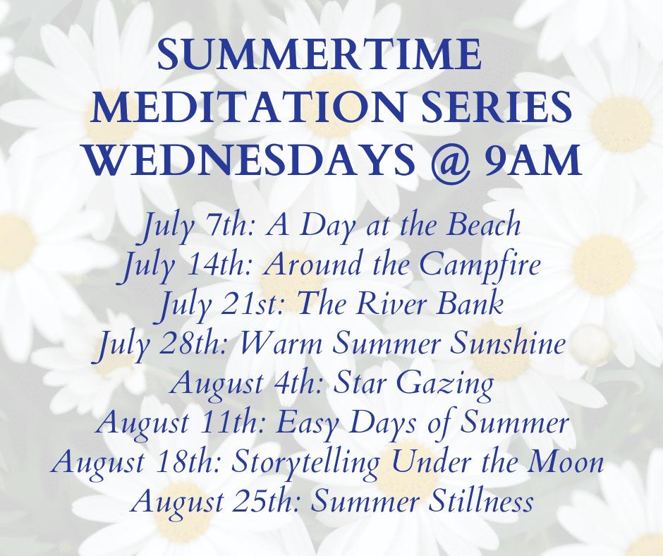 Summertime Meditation Series 2021